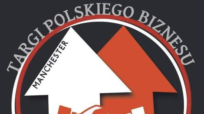 III edycja Targów Polskiego Biznesu Manchester 2019.